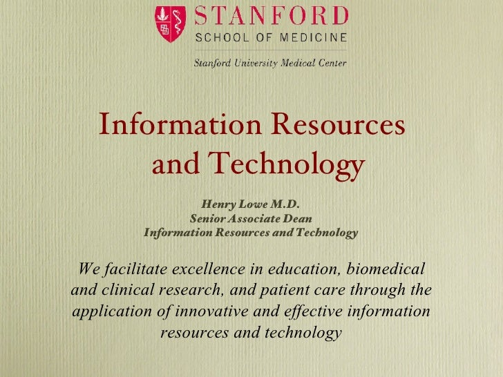 Information Resources and Technology We facilitate excellence in education, biomedical and clinical research, and patient ...