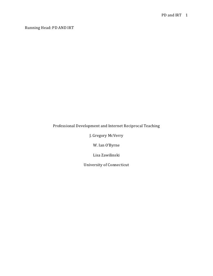 Running Head: PD AND IRT<br />Professional Development and Internet Reciprocal Teaching<br />J. Gregory McVerry<br />W. Ia...