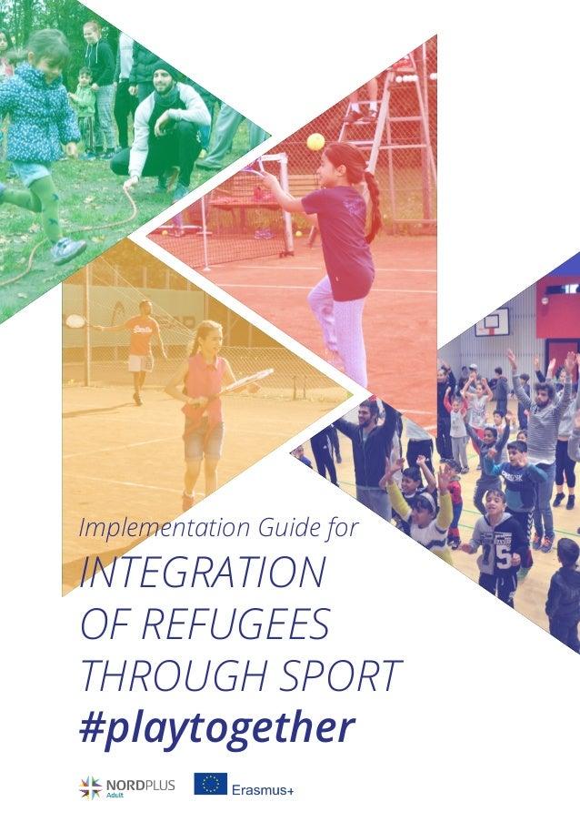 Implementation Guide for INTEGRATION OF REFUGEES THROUGH SPORT #playtogether