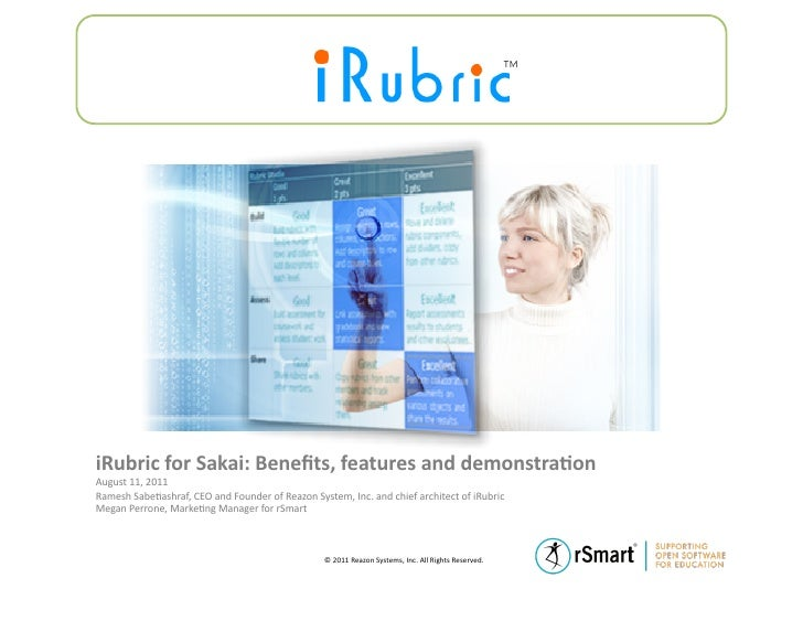 iRubric for Sakai: Benefits, features and demonstra7on August 11, 2011 Ramesh Sabe?ashraf, CEO an...