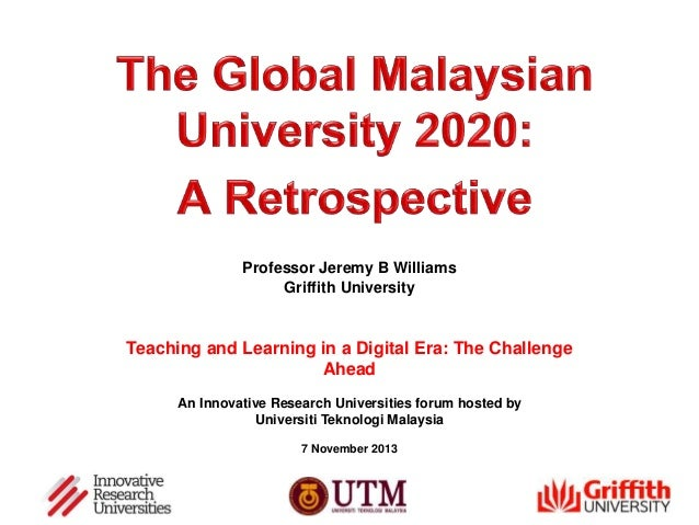 Professor Jeremy B Williams Griffith University  Teaching and Learning in a Digital Era: The Challenge Ahead An Innovative...