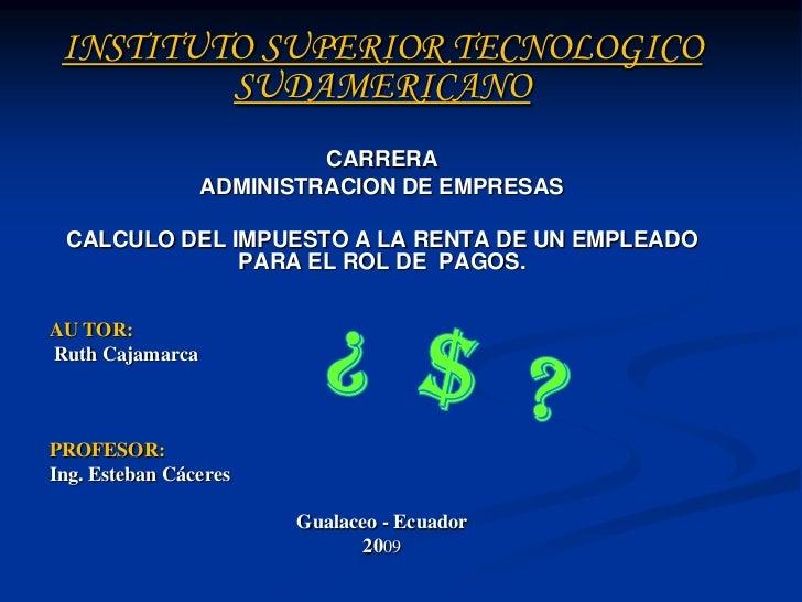 INSTITUTO SUPERIOR TECNOLOGICO          SUDAMERICANO                           CARRERA                  ADMINISTRACION DE ...