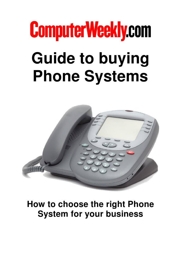 Guide to buying Phone SystemsHow to choose the right Phone  System for your business