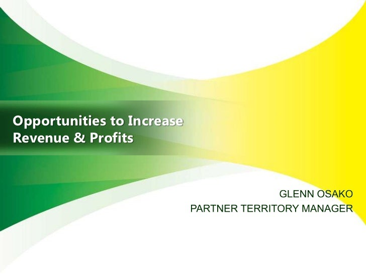 Opportunities to IncreaseRevenue & Profits