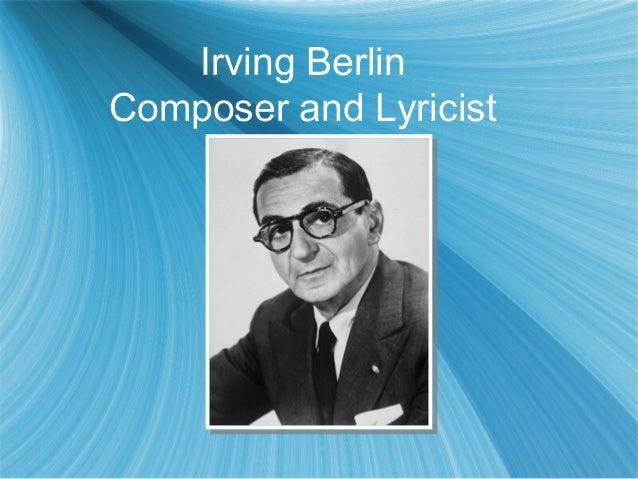 Irving Berlin Composer and Lyricist