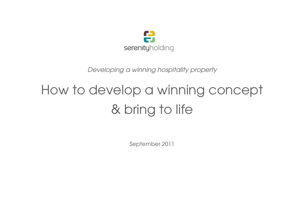 Developing a winning hospitality propertyHow to develop a winning concept             & bring to life               bi    ...