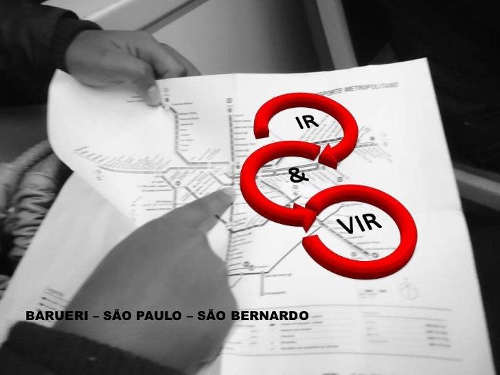 BARUERI – SÃO PAULO – SÃO BERNARDO <br />