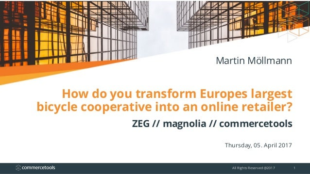 How do you transform Europes largest bicycle cooperative into an online retailer? ZEG // magnolia // commercetools Thursda...