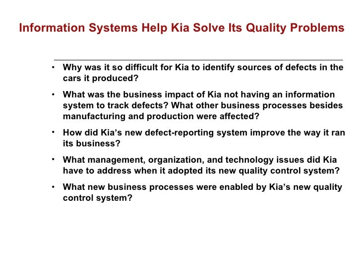 why was it so difficult for kia to identify sources of defects in the cars it produced Organizations, and then discuss the following questions: why was it so difficult for kia to identify sources of defects in the cars it produced.