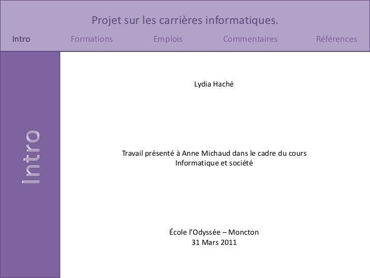 Lydia Haché<br />Travail présenté à Anne Michaud dans le cadre du cours <br />Informatique et société<br />École l'Odyssée...