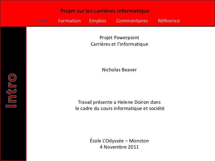 Projet sur les carrières informatiqueIntro   Formation   Emplois      Commentaires      Référence                         ...