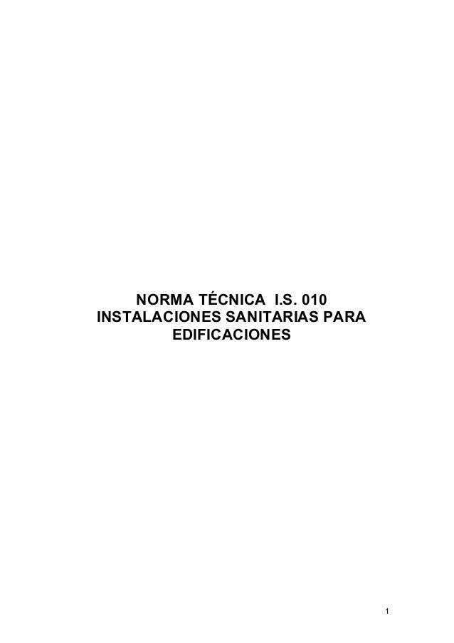 1 NORMA TÉCNICA I.S. 010 INSTALACIONES SANITARIAS PARA EDIFICACIONES