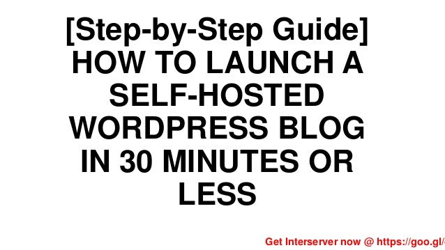 [Step-by-Step Guide] HOW TO LAUNCH A SELF-HOSTED WORDPRESS BLOG IN 30 MINUTES OR LESS Get Interserver now @ https://goo.gl...