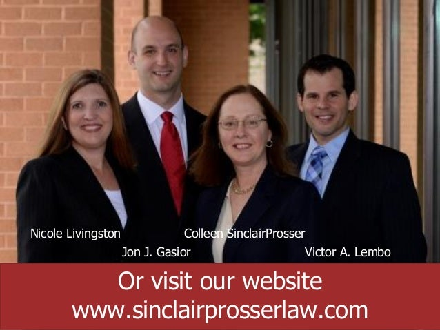 ANNAPOLIS • MILLERSVILLE • BOWIE • WALDORF Or visit our website www.sinclairprosserlaw.com Nicole Livingston Jon J. Gasior...