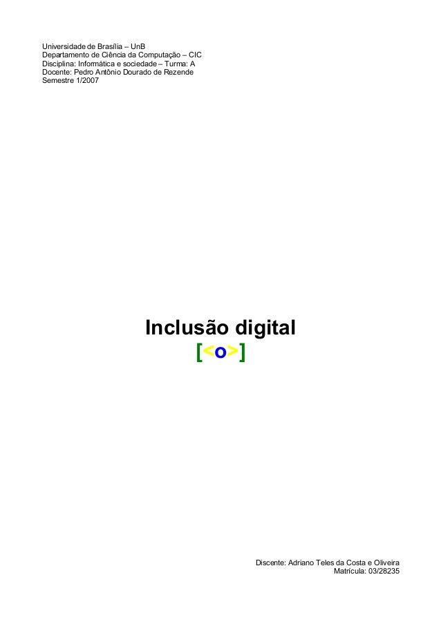Universidade de Brasília – UnB Departamento de Ciência da Computação – CIC Disciplina: Informática e sociedade – Turma: A ...