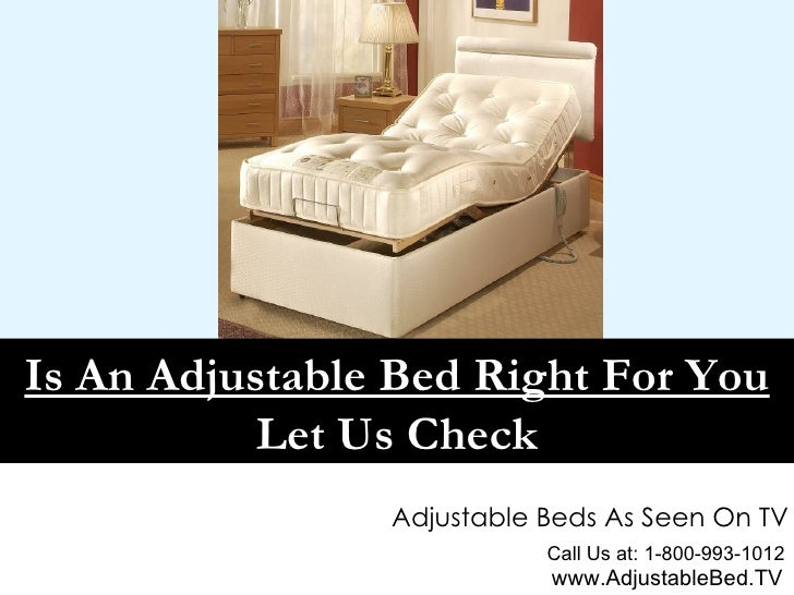 Call Us at: 1-800-993-1012 www.AdjustableBed.TV Adjustable Beds As Seen On TV Is An Adjustable Bed Right For You  Let Us C...
