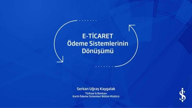 E-Ticaret: Ödeme Sistemlerinin Dönüşümü - Serkan Uğraş Kaygalak