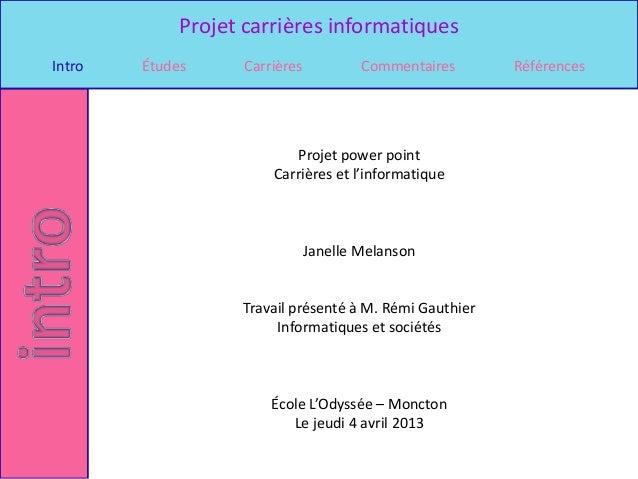 Projet carrières informatiquesIntro   Études     Carrières           Commentaires      Références                         ...