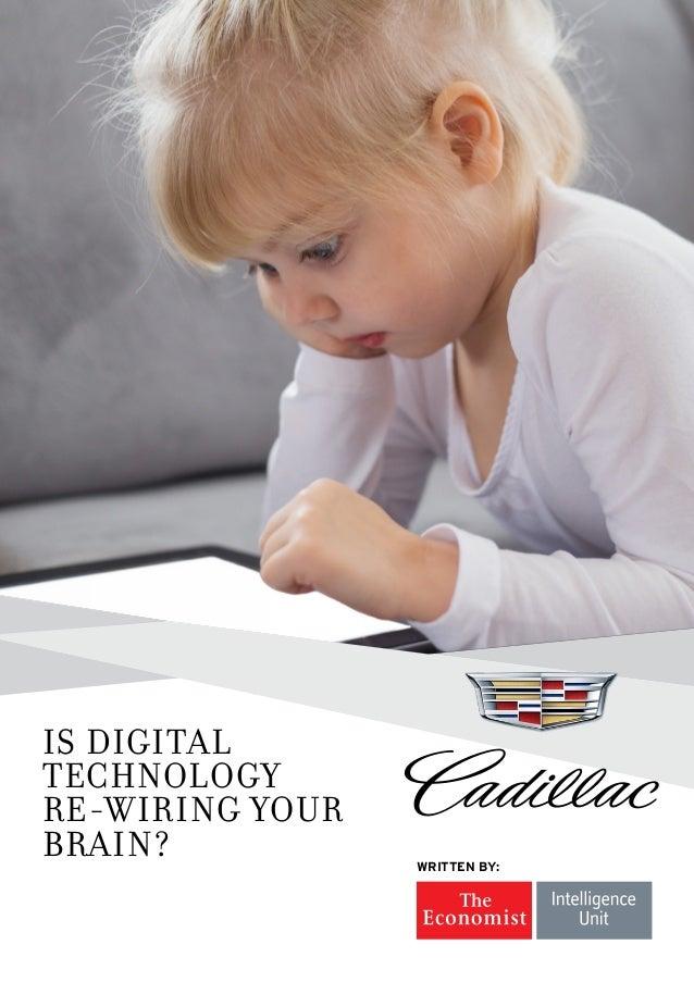 Is digital technology re-wiring your brain? Written by: