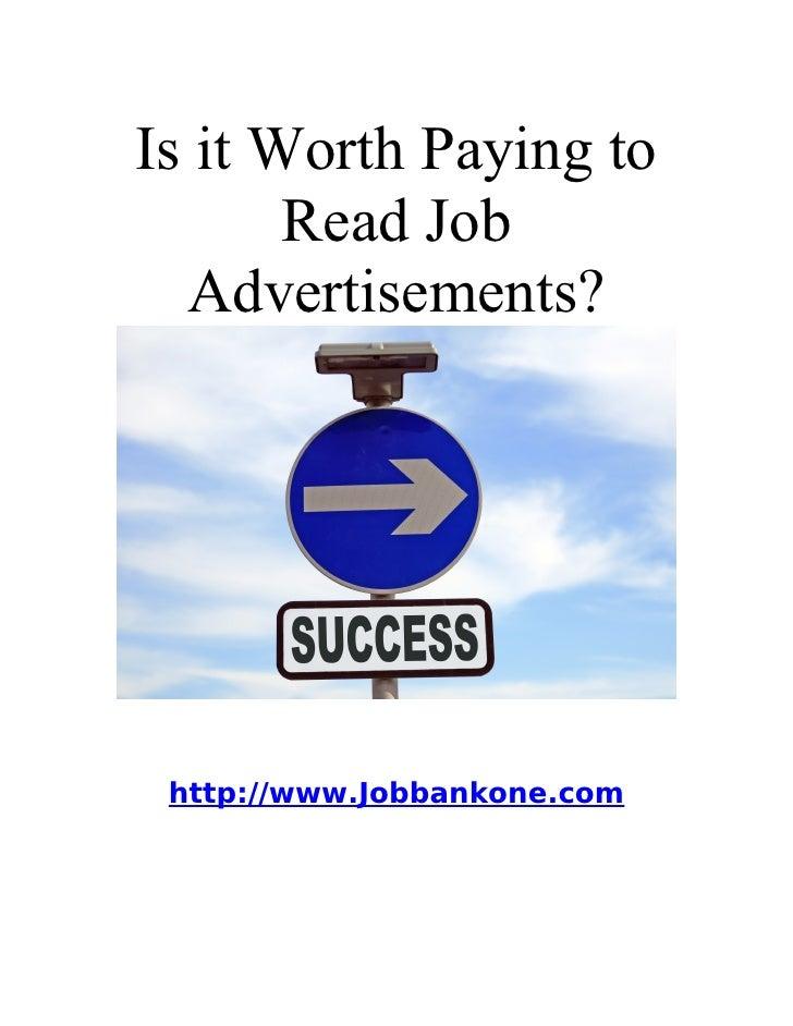 Is it Worth Paying to        Read Job   Advertisements?      http://www.Jobbankone.com