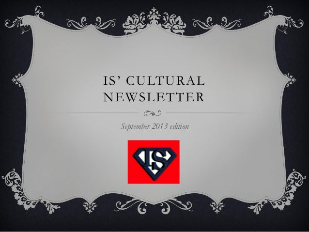 IS' CULTURAL NEWSLETTER September 2013 edition