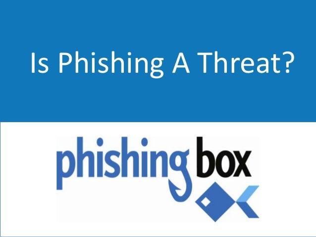 Is Phishing A Threat?