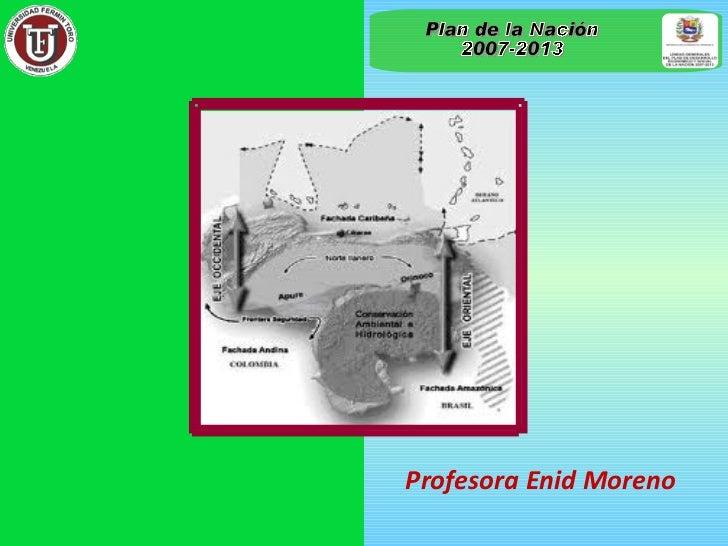 Profesora Enid Moreno Plan de la Nación 2007-2013