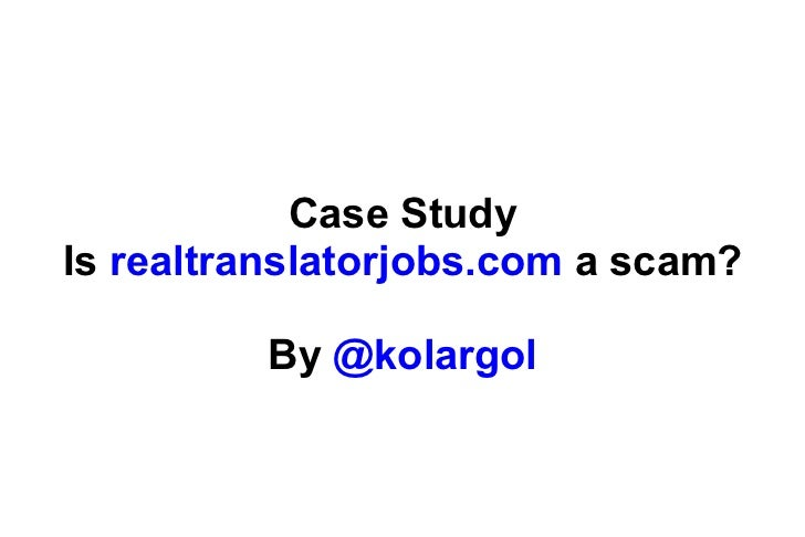 Case StudyIs realtranslatorjobs.com a scam?         By @kolargol