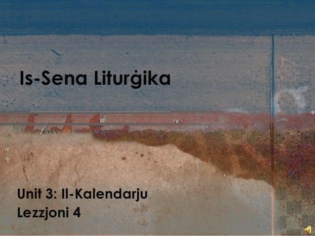 Is-Sena Liturġika Unit 3: Il-Kalendarju Lezzjoni 4