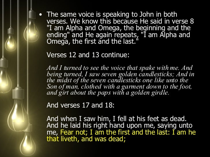 <ul><li>The same voice is speaking to John in both verses. We know this because He said in verse 8 &quot;I am Alpha and Om...