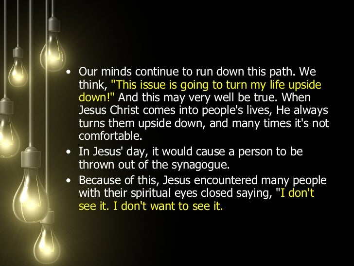 <ul><li>Our minds continue to run down this path. We think,  &quot;This issue is going to turn my life upside down!&quot; ...