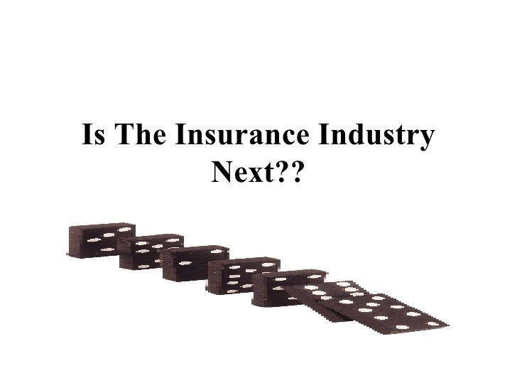 Is The Insurance Industry Next??
