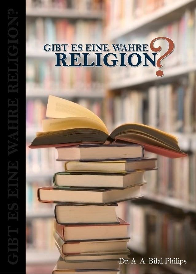 GIBT ES EINEWAHRE RELIGION?Dr. A.A.B. Philips, Nov. 2010Übersetzt von S. Madani