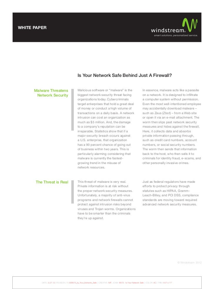 WHITE PAPER                                               Is Your Network Safe Behind Just A Firewall?      Malware Threat...