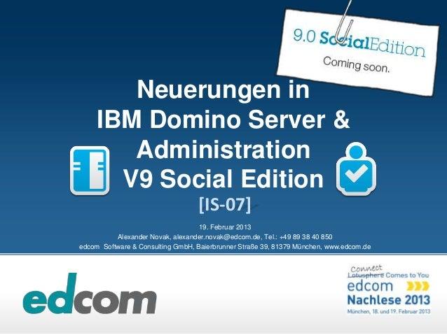 Neuerungen in     IBM Domino Server &        Administration       V9 Social Edition                                  [IS-0...
