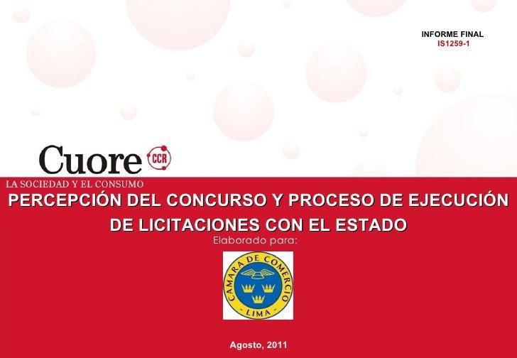 Elaborado para: PERCEPCIÓN DEL CONCURSO Y PROCESO DE EJECUCIÓN DE LICITACIONES CON EL ESTADO Agosto, 2011 INFORME FINAL  I...