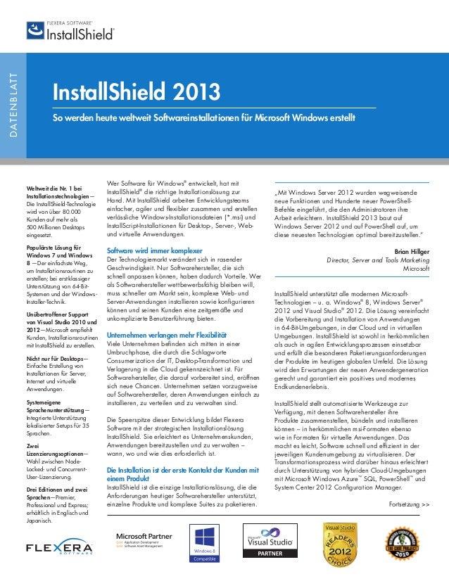 DATENBLATT InstallShield 2013 So werden heute weltweit Softwareinstallationen für Microsoft Windows erstellt Wer Software ...