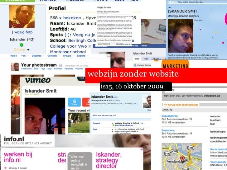 is15, 16 oktober 2009 webzijn zonder website