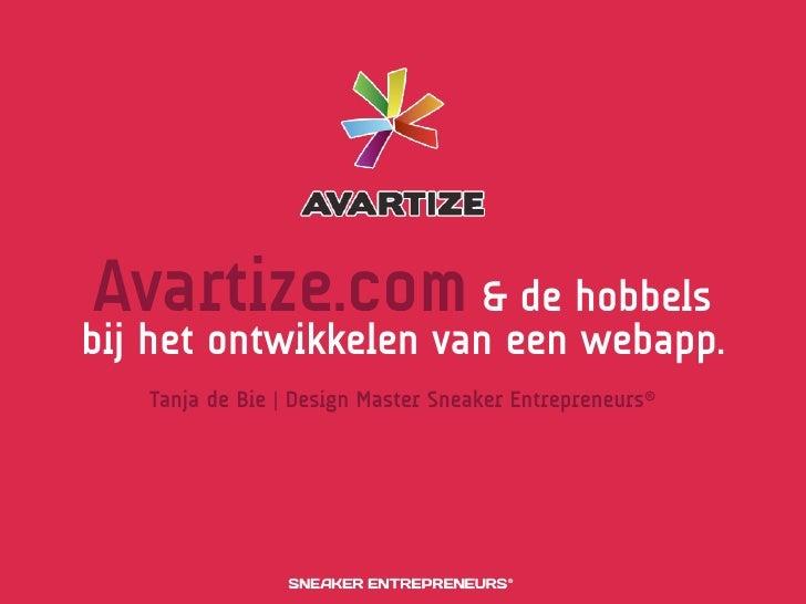 Avartize.com & de hobbels bij het ontwikkelen van een webapp.    Tanja de Bie | Design Master Sneaker Entrepreneurs®