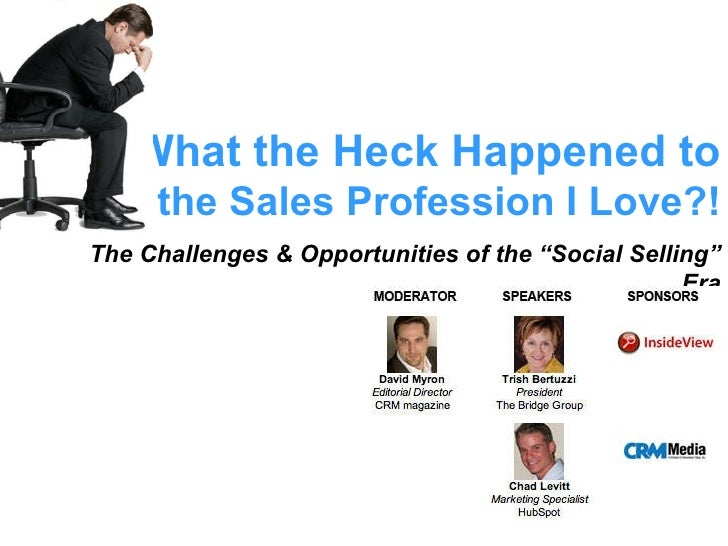 """What the Heck Happened to the Sales Profession I Love?! The Challenges & Opportunities of the """"Social Selling"""" Era"""