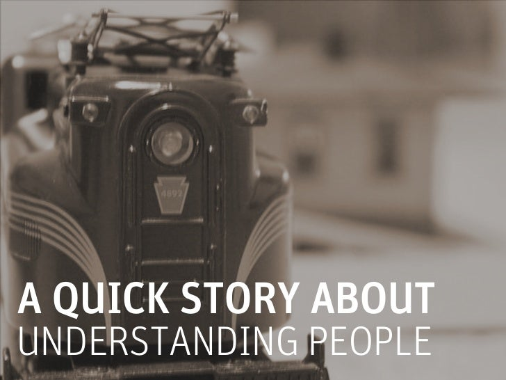A QUICK STORY ABOUTUNDERSTANDING PEOPLE