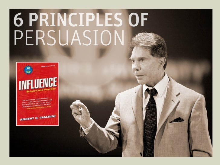 6 PRINCIPLES OF                                      PERSUASIONPRINCIPLE: CONSISTENCYPEOPLE FULFILL WRITTEN PUBLIC AND VOL...