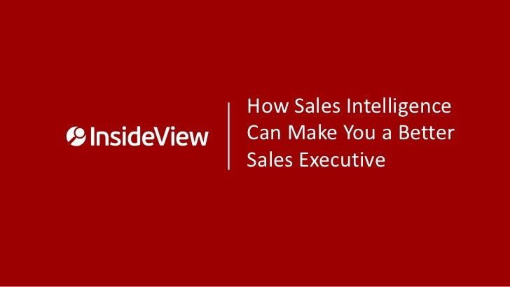How Sales IntelligenceCan Make You a BetterSales Executive