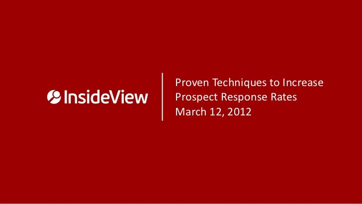 Proven Techniques to IncreaseProspect Response RatesMarch 12, 2012