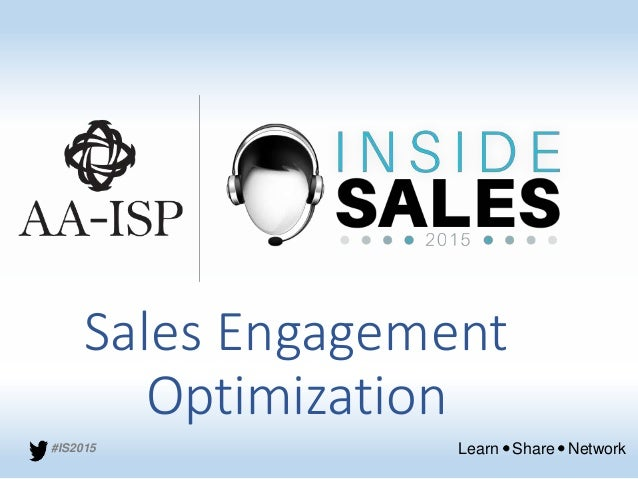Learn Share Network#IS2015 Sales Engagement Optimization