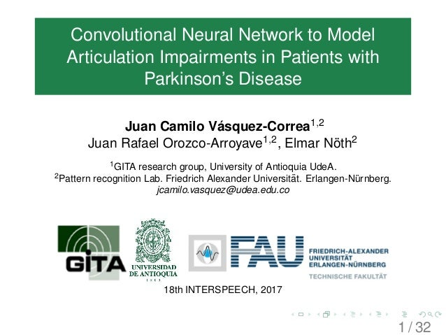 Convolutional Neural Network to Model Articulation Impairments in Patients with Parkinson's Disease Juan Camilo V´asquez-C...