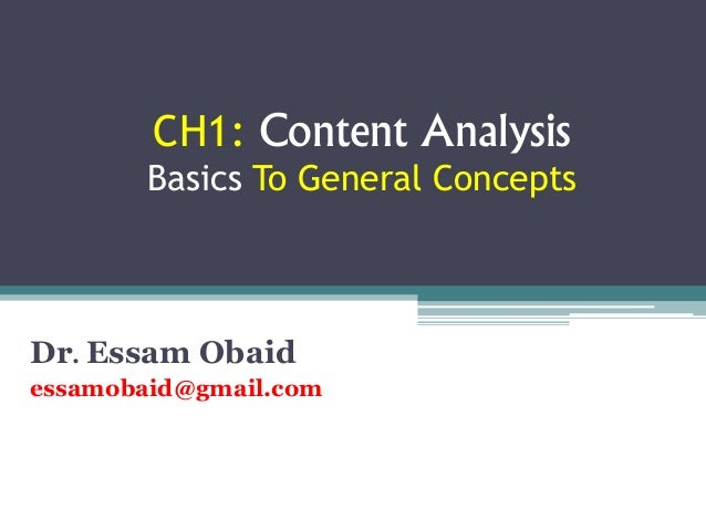 CH1: Content Analysis Basics To General Concepts Dr. Essam Obaid essamobaid@gmail.com