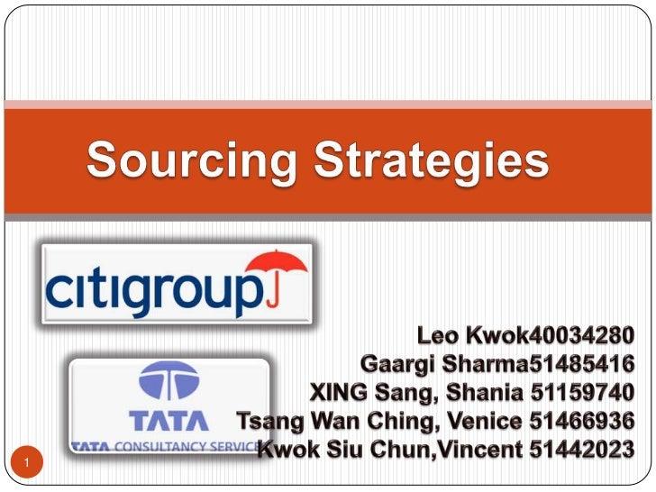 1<br />Sourcing Strategies<br />Leo Kwok40034280<br />Gaargi Sharma51485416<br />XING Sang, Shania 51159740<br />Tsang Wan...