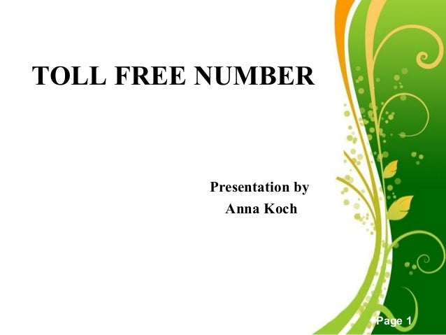 Free Powerpoint Templates Page 1 TOLL FREE NUMBER Presentation by Anna Koch