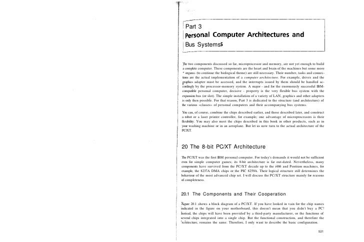 Part 3    Bus Systems   The two components discussed so far, microprocessor and memory, are not yet enough to build  a com...